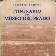 Libros de segunda mano: ITINERARIO DEL MUSEO DEL PRADO POR SANCHEZ CANTÓN, VER INDICES. Lote 197211438