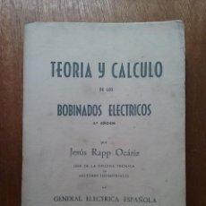 Libros de segunda mano: TEORIA Y CALCULO DE LOS BOBINADOS ELECTRICOS, JESUS RAPP OCARIZ, GENERAL ELECTRICA ESPAÑOLA, VAGMA. Lote 197222308
