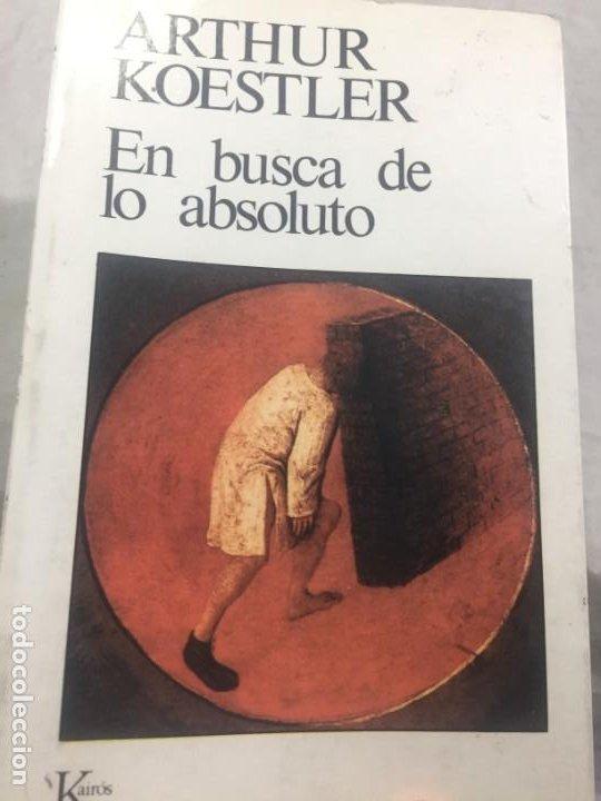 EN BUSCA DE LO ABSOLUTO. ARTHUR KOESTLER. KAIROS 1983 (Libros de Segunda Mano - Parapsicología y Esoterismo - Otros)