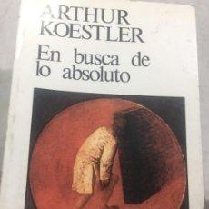 Libros de segunda mano: EN BUSCA DE LO ABSOLUTO. ARTHUR KOESTLER. KAIROS 1983. Lote 197239367