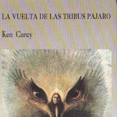 Libros de segunda mano: LA VUELTA DE LAS TRIBUS PÁJARO / KEN CAREY * ESPÍRITUS *. Lote 197356243