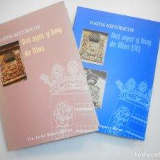 Libros de segunda mano: FCO. JAVIER BAQUERO ROTEA DATOS HISTÓRICOS DEL AYER Y HOY DE MOS ( 2 TOMOS) Y99387W. Lote 197452936