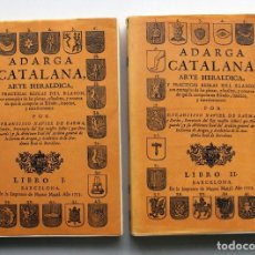 Libros de segunda mano: ADARGA CATALANA. FRANCISCO XAVIER GARMA. 2 VOLS (LIBRO I - LIBROS II Y III). EDICIÓN FACSÍMIL.. Lote 197457513