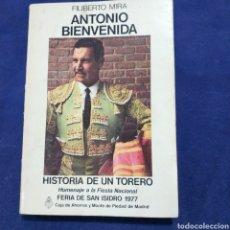 Libros de segunda mano: ANTONIO BIENVENIDA - HISTORIA DE UN TORERO - FILIBERTO MIRA. Lote 197468202