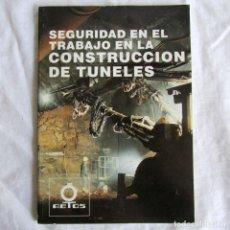 Libros de segunda mano: SEGURIDAD EN EL TRABAJO EN LA CONSTRUCCIÓN DE TÚNELES, AETOS, ASOCIACIÓN ESPAÑOLA DE TÚNELES 117 PÁG. Lote 197474943