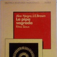 Livros em segunda mão: LA PIPA SAGRADA. RITOS SIOUX. ALCE NEGROJ. E. BROWN ( INDIOS NORTEAMÉRICA ). Lote 231252825