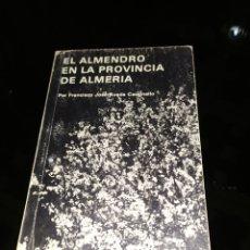 Libros de segunda mano: EL ALMENDRO EN LA PROVINCIA DE ALMERÍA CASINELLO. Lote 197551325