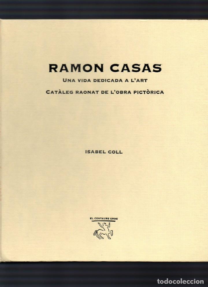Libros de segunda mano: Ramon Casas Una vida dedicada a lart - Foto 2 - 197552802