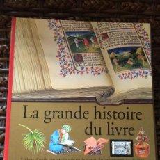 Libros de segunda mano: LA GRANDE HISTOIRE DU LIVRE LA GRAN HISTORIA DEL LIBRO EN FRANCÉS LES RACINES DU SAVOIR S XX. Lote 197560083