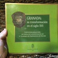 Libros de segunda mano: GRANADA TRANSFORMACIÓN EN EL S XVI CONFERENCIAS CONMEMORACIÓN V CENTENARIO AYTO GRANADA 2001. Lote 197566133