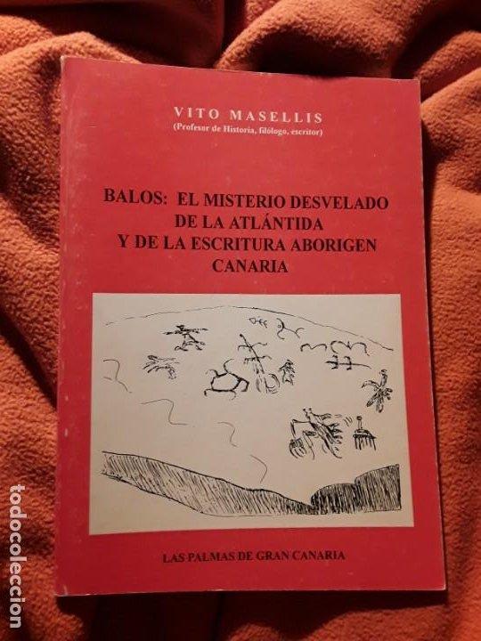 BALOS: EL MISTERIO DESVELADO DE LA ATLÁNTIDA Y DE LA ESCRITURA ABORIGEN CANARIA. UNICO EN TC. VITO M (Libros de Segunda Mano - Parapsicología y Esoterismo - Otros)