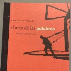Libros de segunda mano: ANDRÉS TRAPIELLO. EL ARCA DE LAS PALABRAS. EJEMPLAR DEDICADO Y CON DIBUJO ORIGINAL DE JAVIER PAGOLA. Lote 197525741