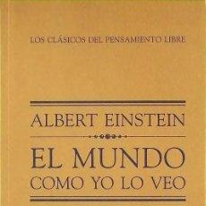 Libros de segunda mano: EL MUNDO COMO YO LO VEO - ALBERT EINSTEIN. Lote 197614687