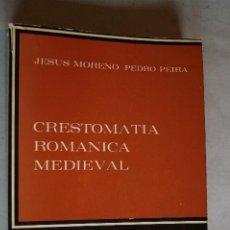 Libros de segunda mano: CRESTOMATIA ROMANICA MEDIEVAL. JESÚS MPORENO PEDRO PEREIRA.. Lote 197627752