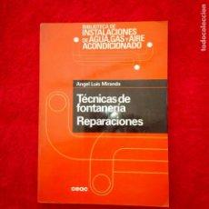 Libros de segunda mano: TÉCNICAS DE FONTANERÍA REPARACIONES. ANGEL LUIS MIRANDA. Lote 197647470