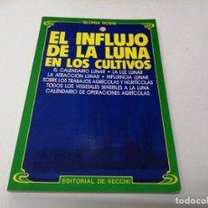 Libros de segunda mano: LIBRO EL INFLUJO DE LA LUNA EN LOS CULTIVOS CALENDARIO LUNAR AGRÍCOLA HORTICULTOR VEGETALES . Lote 197880526