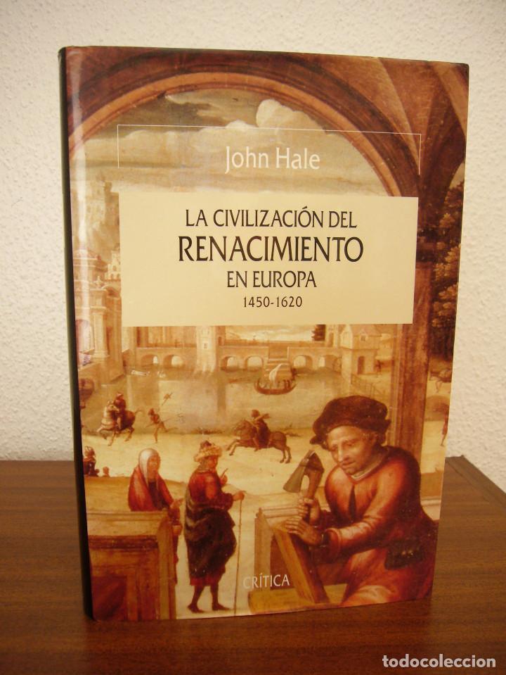 Libros de segunda mano: JOHN HALE: LA CIVILIZACIÓN DEL RENACIMIENTO EN EUROPA 1450-1620 (CRÍTICA, 1996) TAPA DURA. PERFECTO. - Foto 2 - 197904498