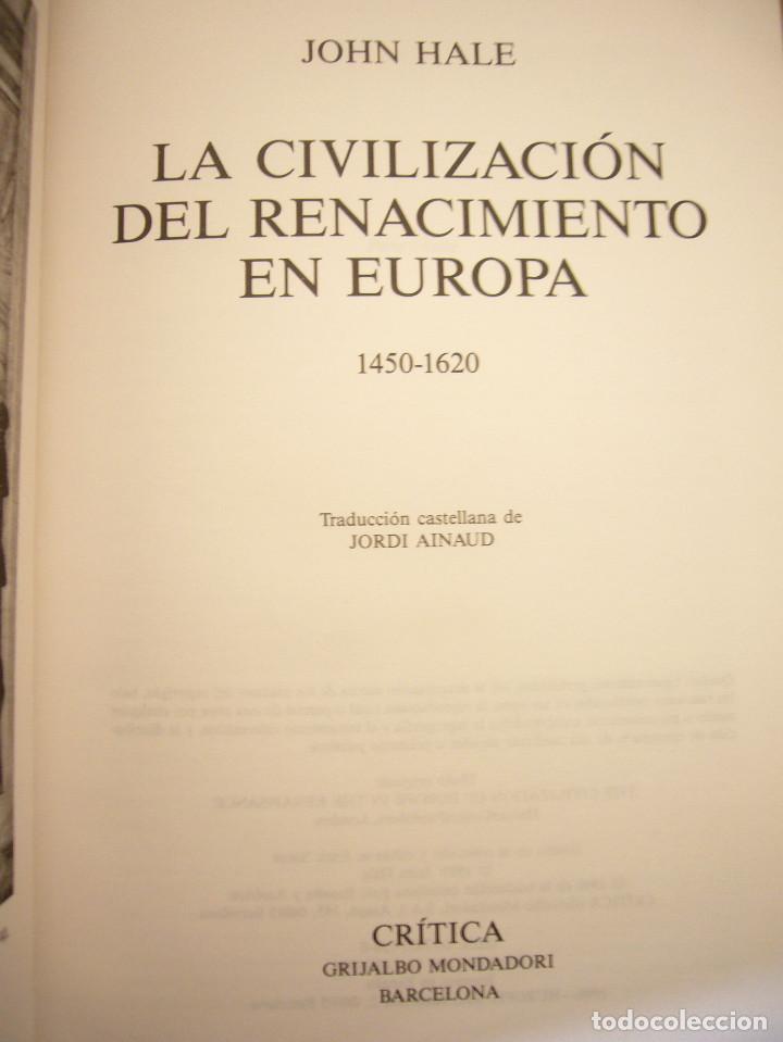 Libros de segunda mano: JOHN HALE: LA CIVILIZACIÓN DEL RENACIMIENTO EN EUROPA 1450-1620 (CRÍTICA, 1996) TAPA DURA. PERFECTO. - Foto 4 - 197904498