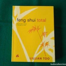 Libros de segunda mano: FENG SHUI TOTAL - LILLIAN TOO - EDICIONES GAIA - AÑO 2006 - SIN LEER. Lote 197907981