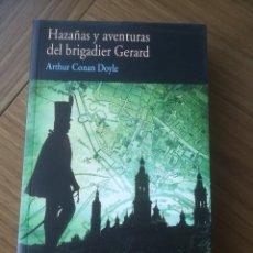 Libros de segunda mano: HAZAÑAS Y AVENTURAS DEL BRIGADIER GERARD ARTHUR CONAL DOYLE -ED.VALDEMAR 2007-. Lote 197928722