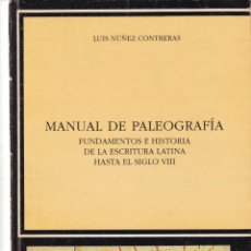Livres d'occasion: MANUAL DE PALEOGRAFÍA - LUIS NÚÑEZ CONTRERAS - CÁTEDRA 1994. Lote 197991303