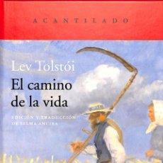 Libri di seconda mano: EL CAMINO DE LA VIDA - LEV TOLSTOI - ACANTILADO - EL ACANTILADO 395. Lote 198016083