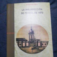 Libros de segunda mano: LA INSURRECCIÓN DE FERROL DE1872. ALFONSO GOMIS RODRÍGUEZ. BUEN ESTADO. Lote 198073595