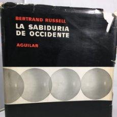 Libros de segunda mano: LA SABIDURIA DE OCCIDENTE, BERTRAND RUSSELL, AGUILAR, 1964. Lote 198095948