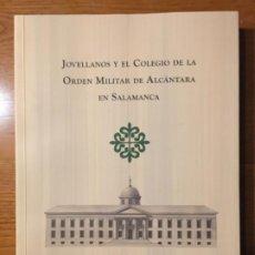Libros de segunda mano: JOVELLANOS Y EL COLEGIO DE LA ORDEN MILITAR DE ALCÁNTARA EN SALAMANCA. FUNDACIÓN FORO JOVELLANOS.. Lote 198157417