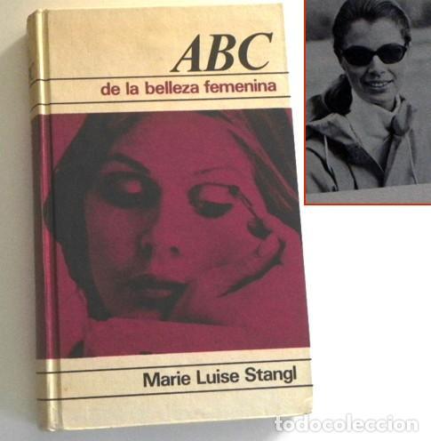 ABC DE LA BELLEZA FEMENINA - LIBRO MARIE LUISE STANGL - CONSEJOS CUIDADOS GUÍA CUTIS CUERPO MUJER (Libros de Segunda Mano - Ciencias, Manuales y Oficios - Otros)