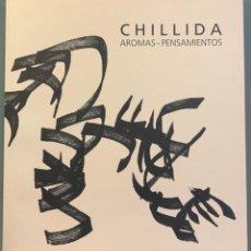 Libros de segunda mano: CHILLIDA. AROMAS - PENSAMIENTOS. Lote 198182350