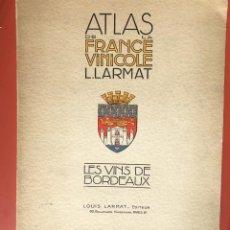 Libros de segunda mano: ATLAS DE LA FRANCE VINICOLE - LES VINS DE BORDEAUX - LOUIS LARMAT - 1949 - MAPAS. Lote 198293408