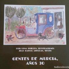 Libros de segunda mano: MURCIA- GENTES DE MURCIA AÑOS 30- JUAN GARCIA ABELLAN- LUIS LUNA - 1982. Lote 198327952