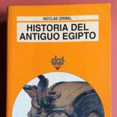 Libros de segunda mano: HISTORIA DEL ANTIGUO EGIPTO - NICOLAS GRIMAL - AKAL - ISBN: 9788446006213. Lote 198344473