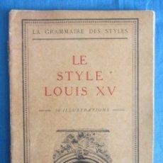 Libros de segunda mano: LE STYLE LOUIS XV. LE GRAMMAIRE DES STYLES. HENRY MARTIN 1928. Lote 198368903
