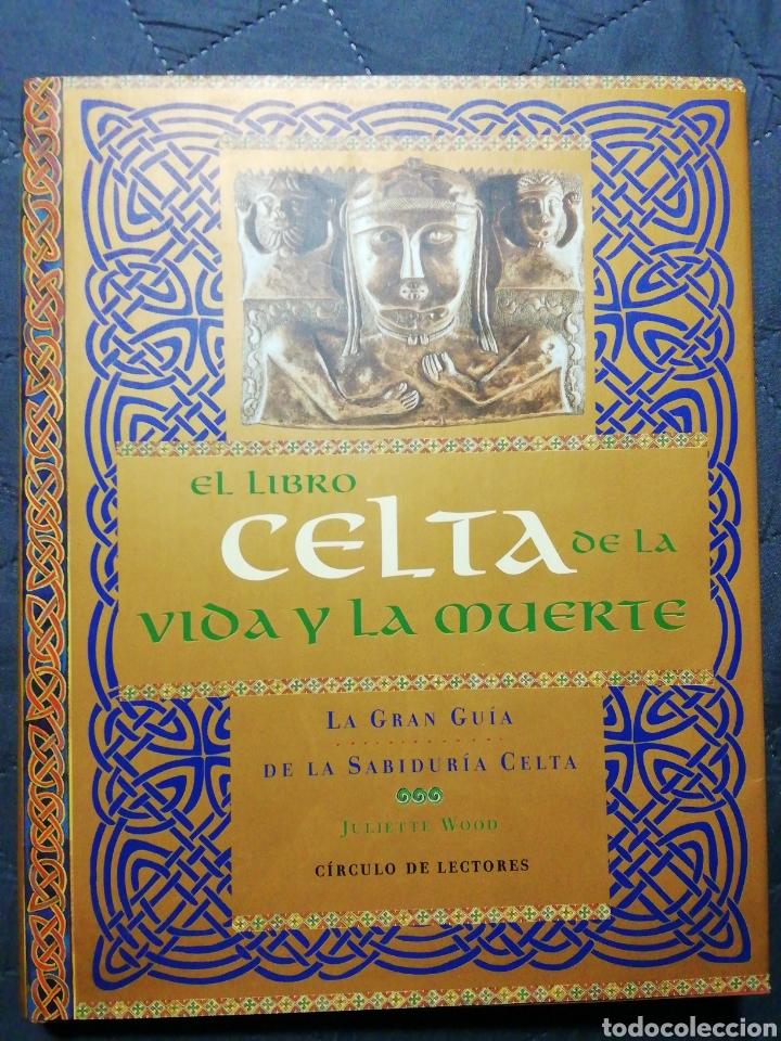EL LIBRO CELTA DE LA VIDA Y LA MUERTE. JULIETTE WOOD (Libros de Segunda Mano - Ciencias, Manuales y Oficios - Otros)