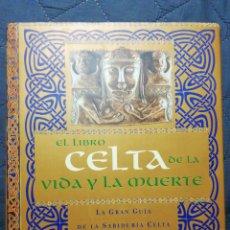 Libros de segunda mano: EL LIBRO CELTA DE LA VIDA Y LA MUERTE. JULIETTE WOOD. Lote 198380463