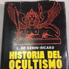 Libros de segunda mano: HISTORIA DEL OCULTISMO - GERIN-RICARD - 1ª EDICION AÑO 1961 - MUY ILUSTRADO. Lote 198424007