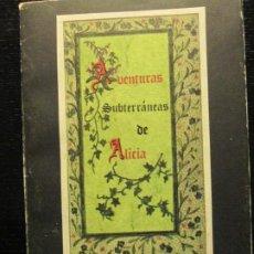 Libros de segunda mano: AVENTURAS SUBTERRANEAS DE ALICIA--LEWIS CARROL. Lote 198427841