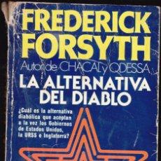 Libros de segunda mano: BJS.FREDERICK FORSYTH.LA ALTERNATIVA DEL DIABLO.EDT, PLAZA Y JANES . Lote 198466702