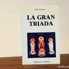 Libros de segunda mano: LA GRAN TRÍADA. RENÉ GUENON. EDITORIAL OBELISCO. TRADICIÓN. Lote 198476087