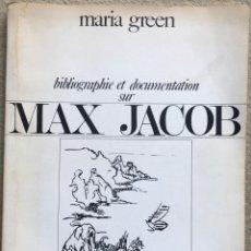 Libros de segunda mano: BIBLIOGRAPHIE ET DOCUMENTATION SUR MAX JACOB - MARIA GREEN - AÑO 1988. Lote 198487210