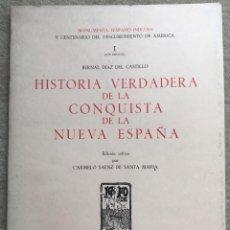 Libros de segunda mano: HISTORIA VERDADERA DE LA CONQUISTA DE LA NUEVA ESPAÑA - I (SUPLEMENTO) - BERNAL DÍAZ DEL CASTILLO . Lote 198488086