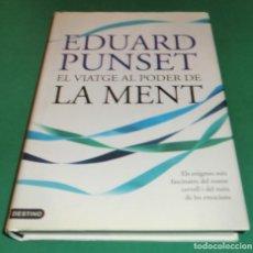 Libros de segunda mano: EL VIATGE AL PODER DE LA MENT - EDUARD PUNSET (LLIBRE COM NOU). Lote 198506058