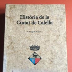 Libros de segunda mano: HISTÒRIA DE LA CIUTAT DE CALELLA - DR. JOSEP M. MASSONS - RARO EN COMERCIO. Lote 198508217