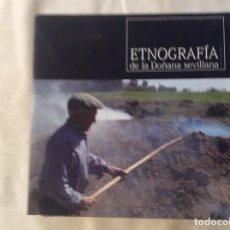 Libros de segunda mano: 'ETNOGRAFÍA DE LA DOÑANA SEVILLA' COBO LÓPEZ Y TIJERA JIMÉNEZ. 2008. MARISMA. Lote 198573126