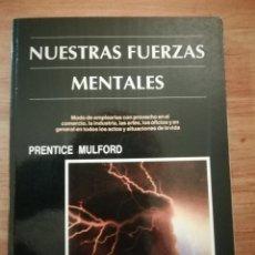 Libros de segunda mano: NUESTRAS FUERZAS MENTALES / PRENTICE MULFORD. Lote 198583293