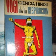 Libros de segunda mano: YOGI RAMACHARAKA.CIENCIA HINDU DE LA RESPIRACION.MEXICO. 1975. Lote 198584542