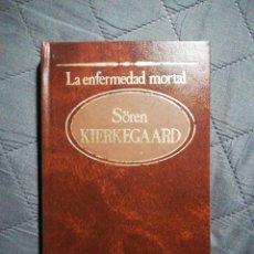 Libros de segunda mano: LA ENFERMEDAD MOLTAL. SOREN KIERKEGAARD. TAPA DURA. Lote 198584560