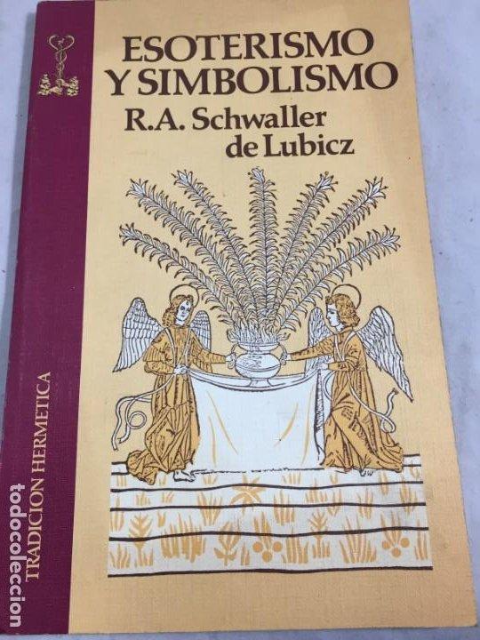 ESOTERISMO Y SIMBOLISMO. SCHWALLER DE LUBICZ. LIBRO TRADICION HERMETICA 1981 (Libros de Segunda Mano - Parapsicología y Esoterismo - Otros)